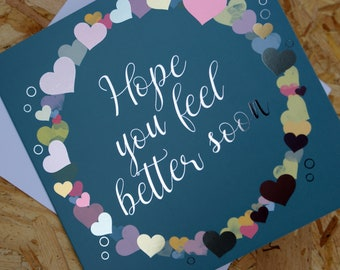 Hope you feel better soon, Get Well Card, Occasion Card, Colourful Card, with a foil finish