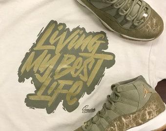 922650924b62 Shirt Match Jordan 11 Olive Lux - Living Life Tee