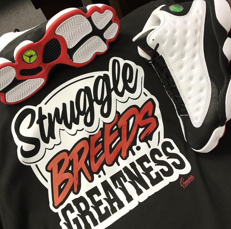 edc616cd3b1c57 Jordan 13 He Got Game Struggle Breeds Shirt