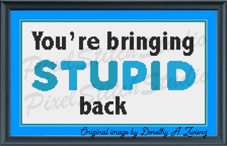 You're Bringing Stupid Back Simple Colorful Snarky image 0