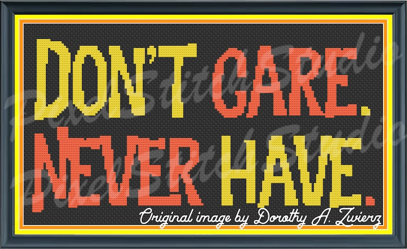 Don't Cared Never Have Disdainful Subversive and Funny image 0