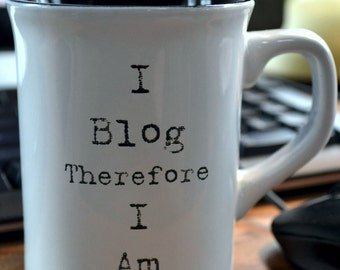 Blogging Inspiration - Just What Every Blogger Needs! Bloggers Mug Suitable for Your Favorite Beverage or as a Desk Side Companion