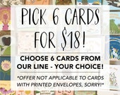 Pick 6 Cards (NOTE: Cards With Printed Envelopes Can't Be Included In This Bundle)