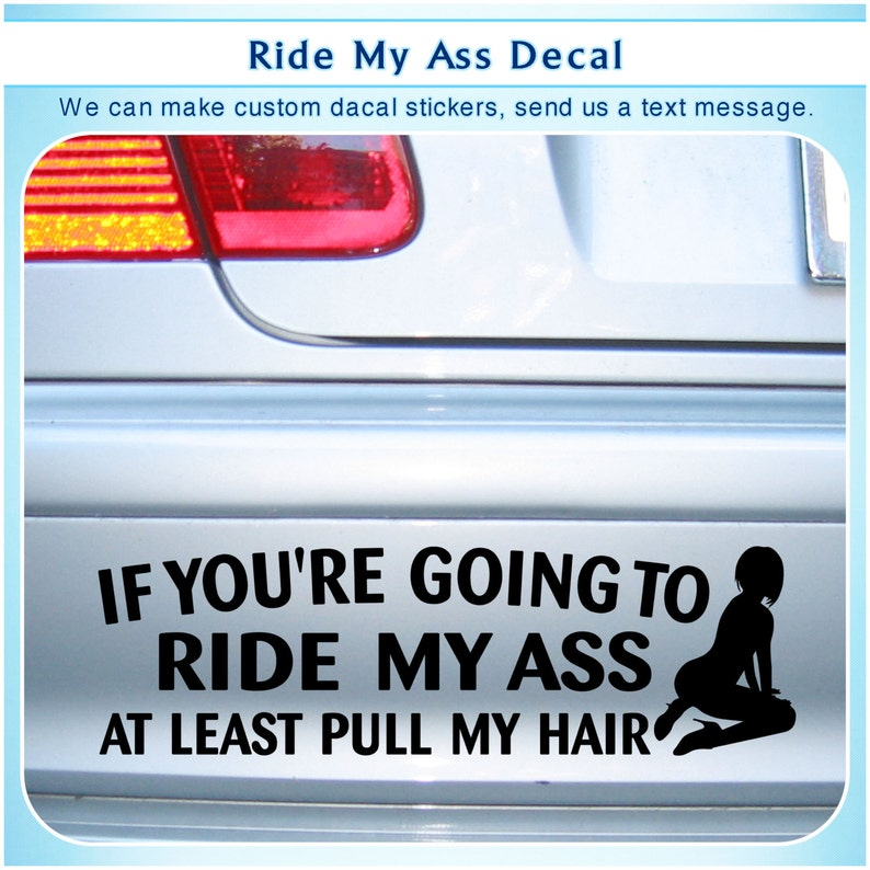 If You Re Going Ride My Ass Pull My Hair Car Vinyl Decor Etsy