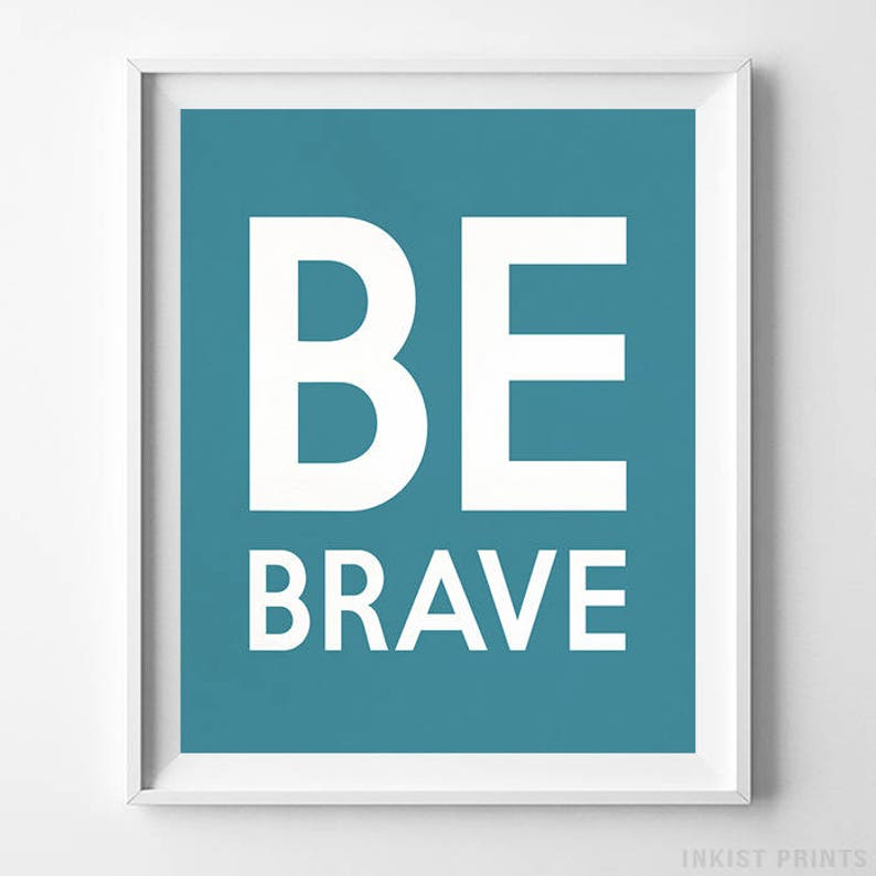 Be Brave Typography Print Inspirational Quote Bed Room image 0