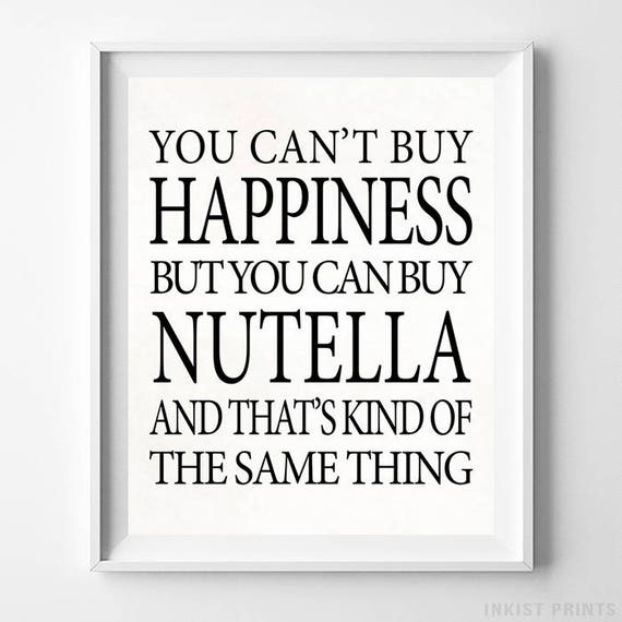 Can't buy Happiness, Nutella Print