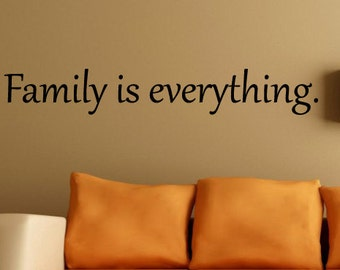 The Family Is Everything - Vinyl Wall Decal - Family Decor - Wall Decor Vinyl Decal Quote - Vinyl Sticker Decal - Home Decor - Family Decor