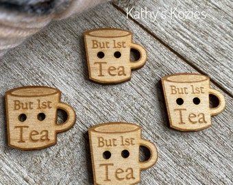 But First Tea MUG buttons /Birch wood/ laser cut and engraved / 4, 10 or 25 buttons / Crochet, Knitting, Sewing