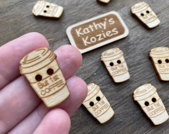 Birch wood Coffee cup buttons/ But First Coffee saying / laser cut and engraved / 4, 10 or 25 buttons