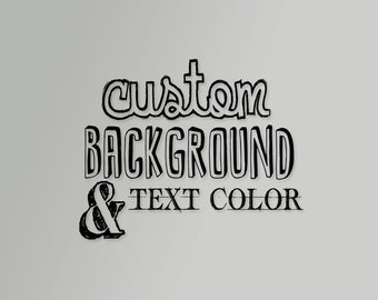 Custom Background And/Or Text Color