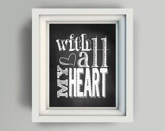 "Printable Art  ""With all my heart"" 8x10"" printable digital art file chalkboard"