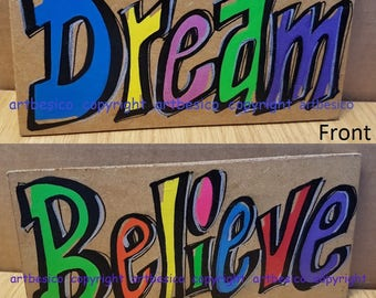 Wood sign - Dream Believe