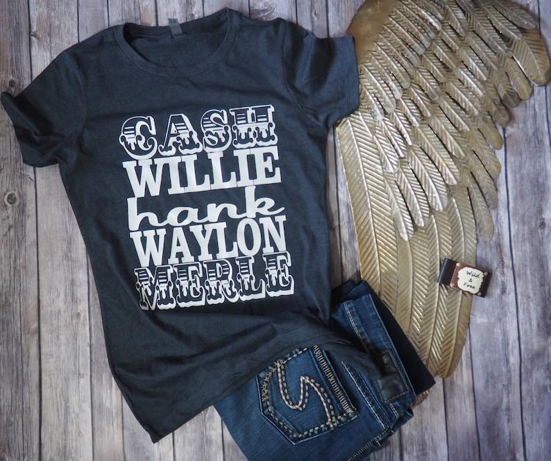 b277ac62 Cash Willie Hank Waylon Merle Womens Country Shirt Country | Etsy