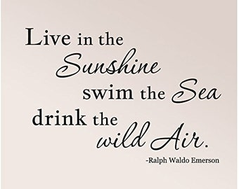 """33"""" x 24"""" Live In The Sunshine Swim The Sea Drink The Wild Air Ralph Waldo Emerson Wall Decal Sticker Art Mural Home Décor Quote"""
