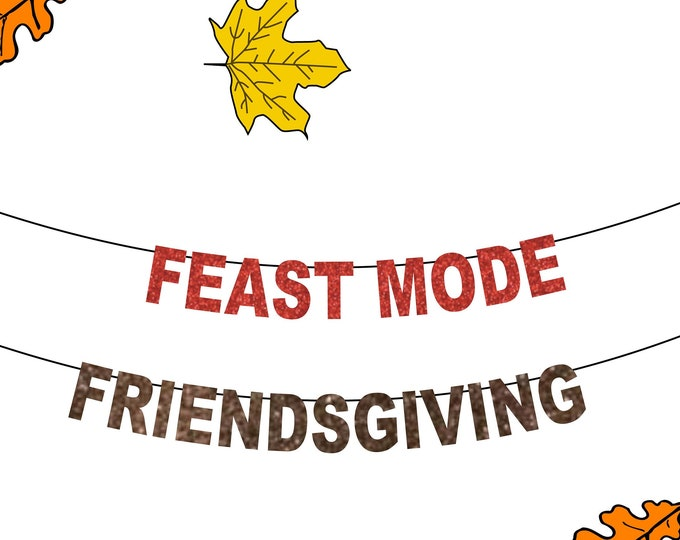 Friendsgiving Banner, Feast Mode Banner a Thanksgiving Banner or Thanksgiving Decorations, Turkey Day Banner for Friendsgiving