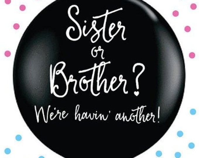 Sister or Brother Gender Reveal Balloon, Sibling Gender Reveal Balloon in  Black, Giant balloon with confetti, Pink and Blue Confetti