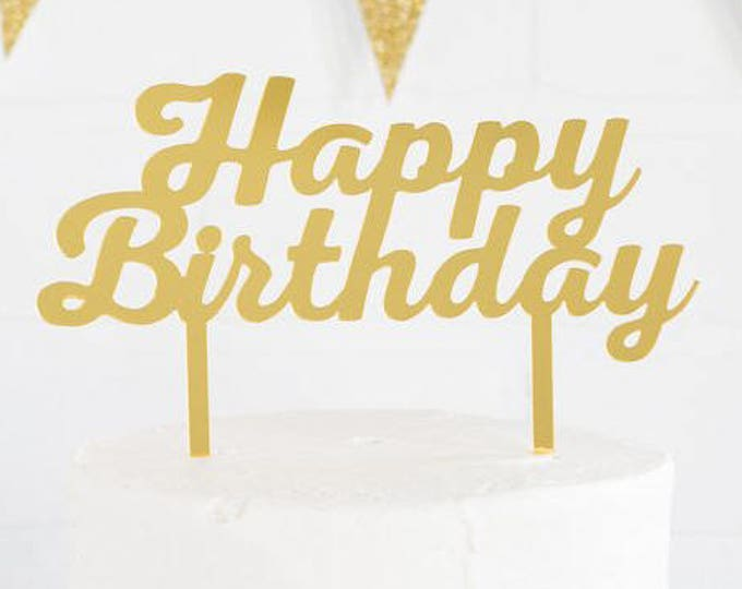 Happy Birthday Cake Topper in Gold, Acrylic Cake Topper, Happy Birthday Topper, Gold Cake Topper, Gold Happy Birthday Topper, PGB430