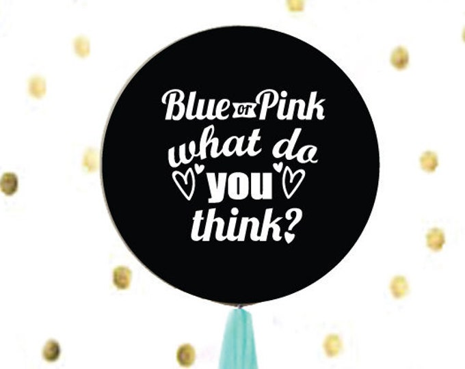 Gender Reveal Balloon, Blue or Pink What do you Think? Gender reveal Ideas, Pink or Blue We Love You Balloon, Gender Reveal balloon