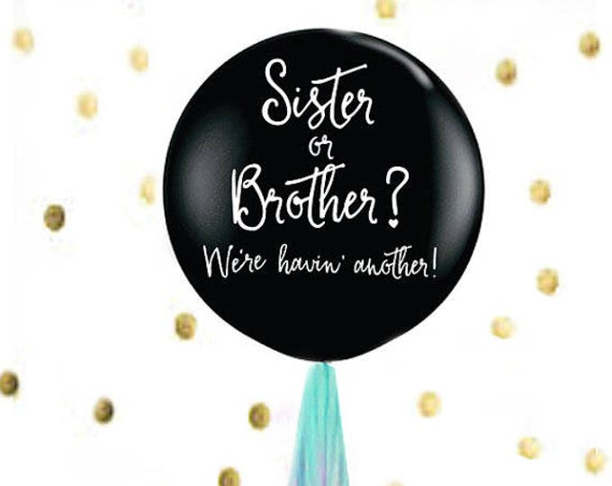 """Sister or Brother Gender Reveal Balloon, Sibling Gender Reveal Balloon in Black, 36"""" Giant balloon, Gender Reveal Ideas, Gender Reveal Box"""