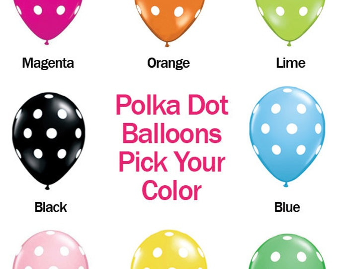 Polka Dot Balloons Pick Your Colors, Red, Yellow, Green, Black, Orange, Light Blue, Clear, Light Pink Party Decor, Birthday Party Balloons