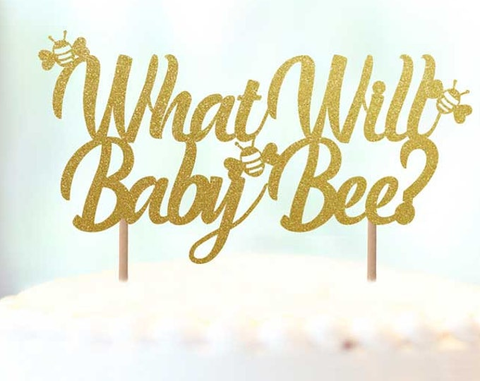 What Will Baby Bee Cake Topper, Gender Reveal Topper, Bee theme party ideas, Gender Reveal Party ideas, Bee Party Picks
