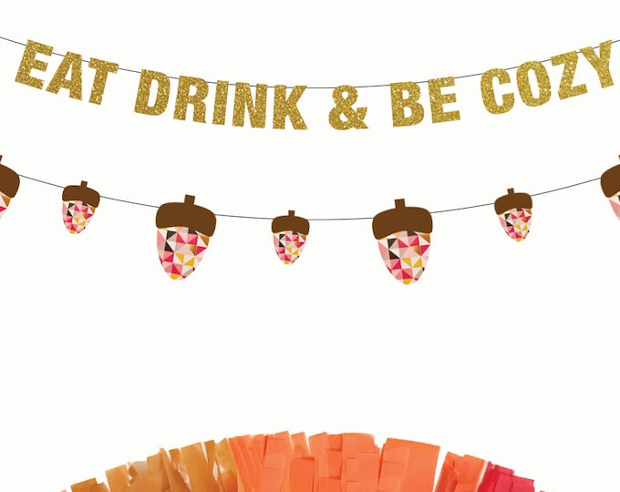 Eat Drink and Be Cozy Banner, Thanksgiving Banner, Thanksgiving Decorations, Banner, Turkey Day, Friendsgiving Banner