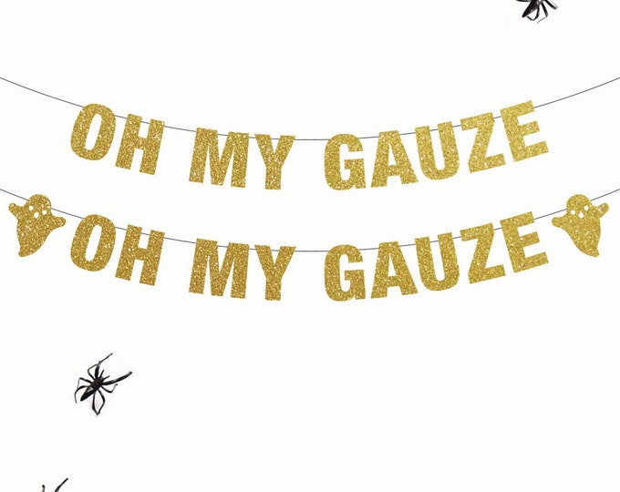 Oh My Gauze,  Halloween Party Banner, Potions Bar Banner, Halloween Party Decorations, Halloween Bar Banner, Halloween Party, Party Decor