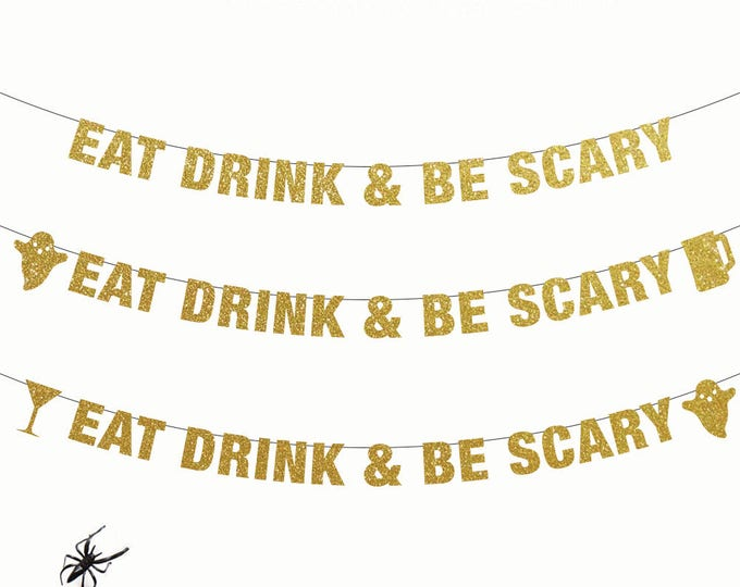 Eat Drink and Be Scary Banner, Halloween Party Banner, Halloween Party Decorations, Halloween Banner, Halloween Wedding Decor