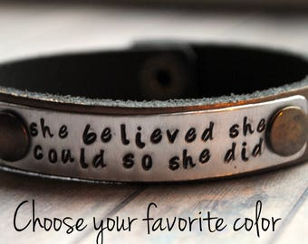 Choose your color!  Hand stamped quote leather bracelet , recycled leather,She Believed she could, so she did #2