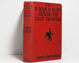 e5442f3e The X Bar X Boys Seeking The Lost Troopers, Classic 1941 Western Adventure  Story, Hardcover Edition, Collectible Children's Book