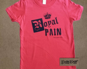 Royal Pain hand screen printed, red, cotton jersey t-shirt, because all little princes & princesses have their moments