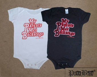 My Parents Met Backstage hand screen printed, black or white, cotton, infant onesie for Rolling Stone babies