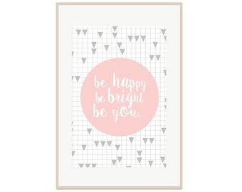 Be Happy Be Bright Be You Print - Printable