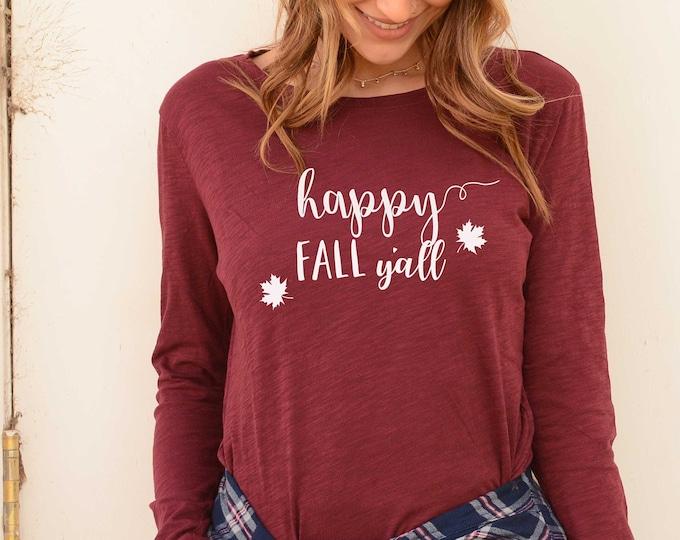 Happy Fall Y'all Long Sleeve T-shirt Fall Shirt Unisex Long Sleeve Tshirt Winter shirt for Men Tshirt Unisex Women Shirts Couples Tshirts