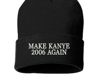 Make Kanye 2006 Again Beanie d12b009dd02b