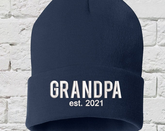 Grandpa Est. 2021 Beanie Hat, Embroidered Beanie, Cuffed Beanie, Gifts for Him, Grandpa Beanie, Grandfather Gifts, Fathers Day, Fathers Day