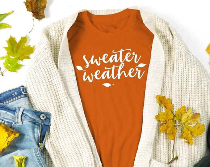 SWEATER Weather T-shirt, Unisex T-shirt, Fall Shirt Women Thanksgiving Tee Friendsgiving shirt Men Tshirt Unisex Shirts