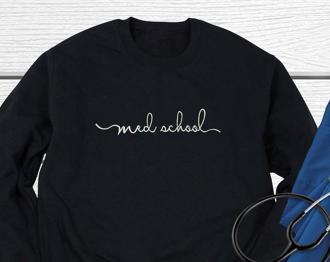 Med Student Sweatshirt, Med School Sweatshirt, Doctor Gift,  Embroidered Med School Crewneck Sweatshirt for Med School Student Gift Idea