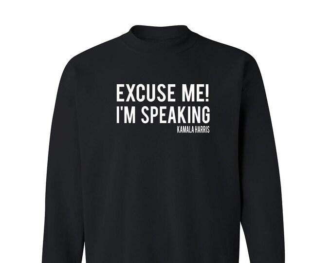Vice President Debate Sweatshirt, Excuse Me! I'm Speaking Kamala Harris Sweatshirt, Election 2020 Sweatshirts, Im Speaking VP Sweatshirt