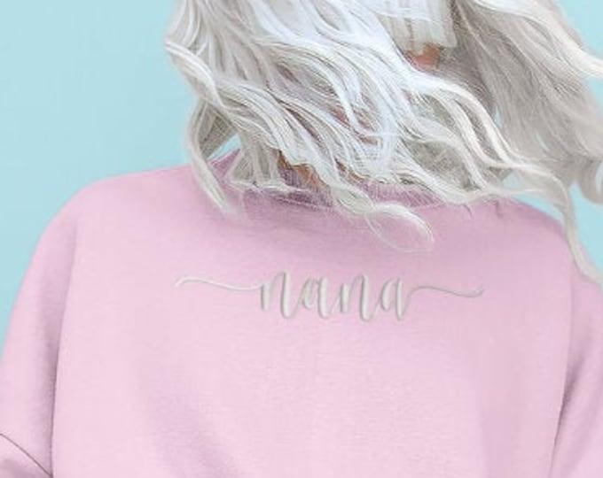 Nana Sweatshirt, Embroidered Grandmother Gift, Embroidered Nana Crewneck Sweatshirt, Abuela Sweatshirt for Best Friend, Grandma Gift Idea