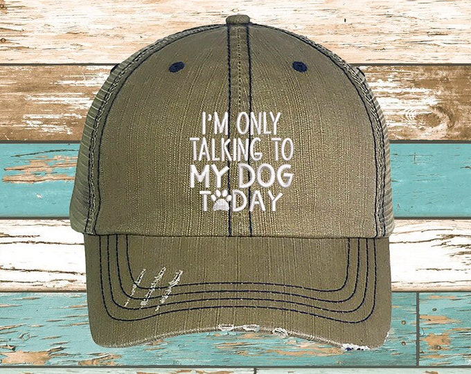 I'm only talking to my dog today Distressed Trucker Hat, Dog Lover Trucker Hat, Dog mom Trucker Cap, Gift for dog owner, Dog dad Trucker Hat