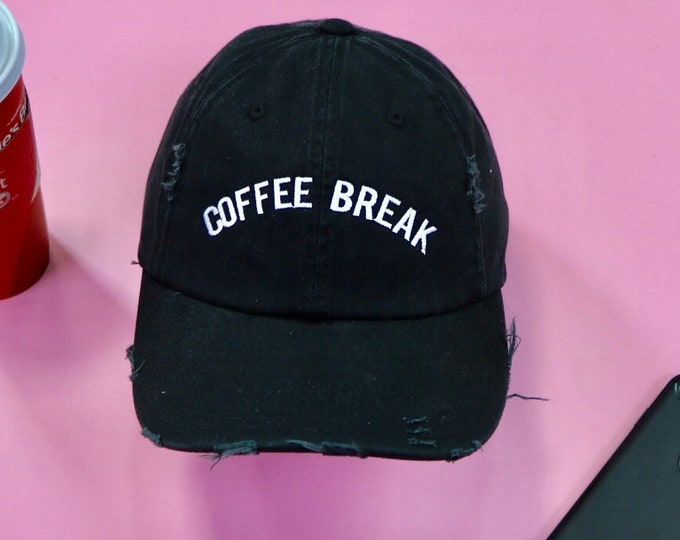 Coffee Break Hat | Distressed Dad Hat, Coffee Lover Hat, Cappuccino Lover Gift, Caffeine Addict Love Coffee Hat, Coffee Break Baseball Hat,
