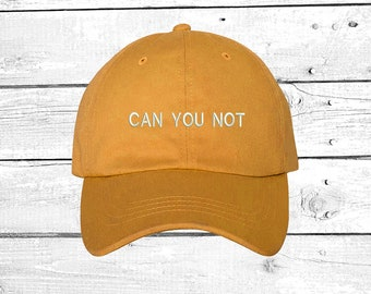 CAN YOU NOT Dad Hat Mean Girls Hat  45546fcb555