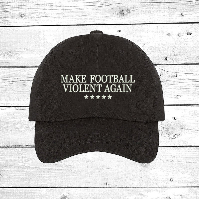 38fa8906e51644 Make Football Violent Again Dad hat Maga Dad Hat Football | Etsy