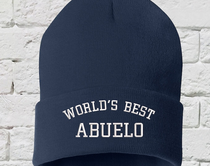 Worlds Best Abuelo Beanie Hat, Embroidered Beanie, Cuffed Beanie, Gifts for Him, Abuelo Beanie, Grandfather Gifts, Fathers Day, Fathers Day
