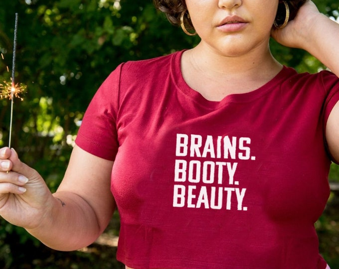 Brains. Beauty. Booty. Cropped T-shirt, Beach Day Crop Top, Lounge Crop Top, gifts for her, Photo Shoot Sexy Crop Top, Women's Tops