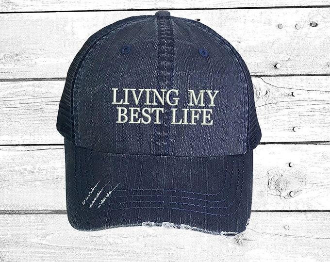 Living My Best Life Trucker, Distressed Trucker Hat, Funny Trucker Cap, Positive Message Trucker Caps Ponytail hats