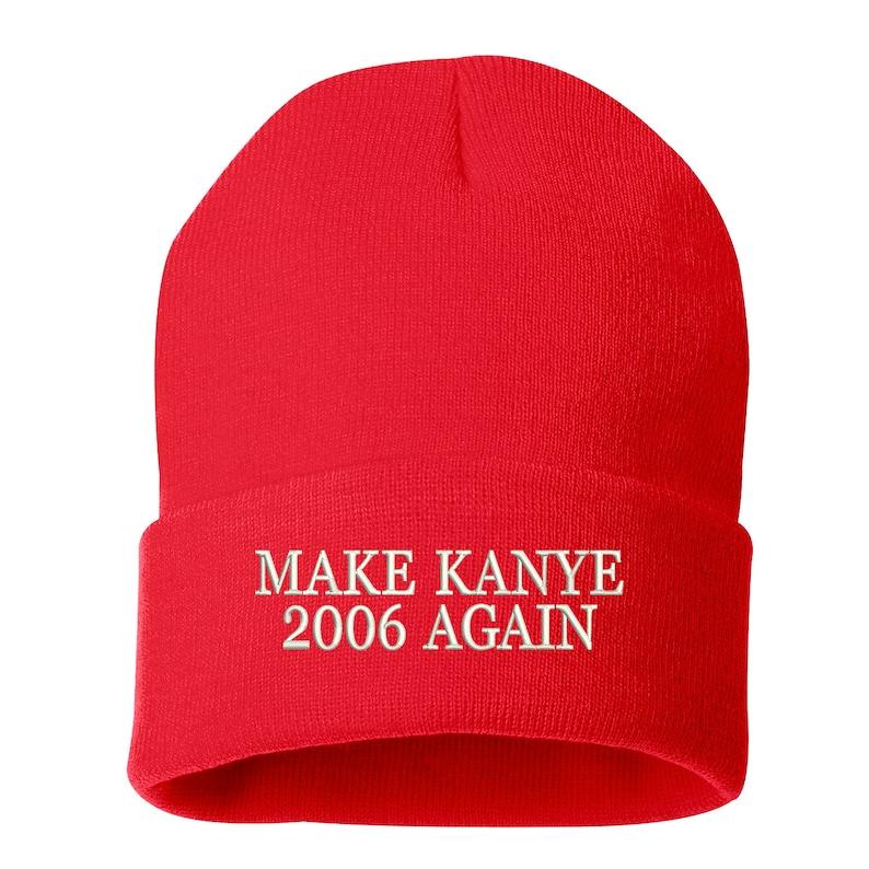 Kanye West hat Yeezy hat Embroidered Beanie Cuffed Cap Make Kanye 2006 Again Beanie Funny Gift Skull Cap  Yeezus Beanie Cap