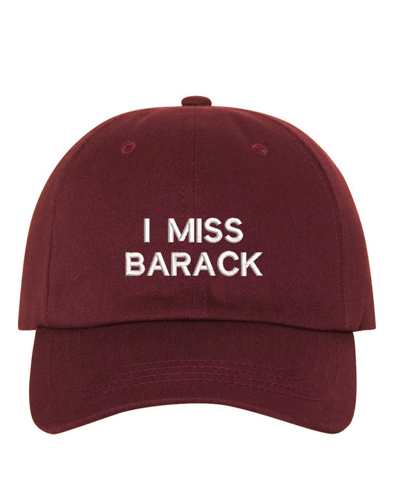 I Miss BARACK Dad Hat, Baseball Hat Low Profile Embroidered Baseball Caps, Dad Hats , Multiple Colors