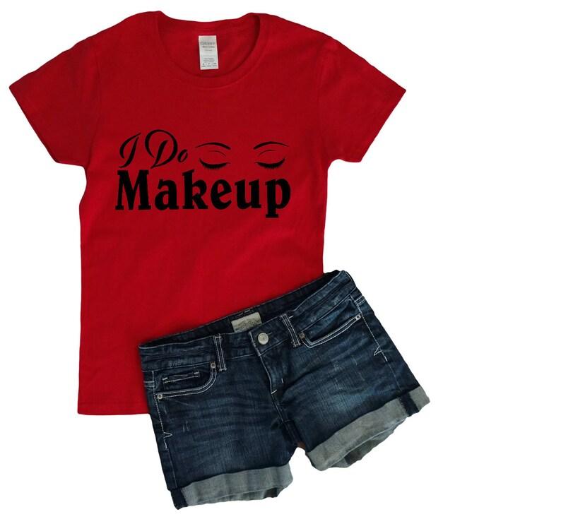 512f39bb I Do MakeupMUA ShirtMakeup ArtistBusiness ShirtCosmetology | Etsy